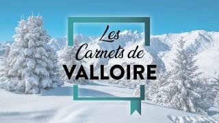 Les carnets de Valloire Tourisme
